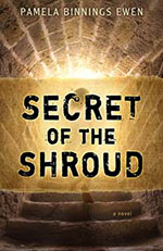 Secret of the Shroud by Author Pamela Ewen